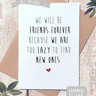 Funny birthday greetings card, Card for friend, Friends forever
