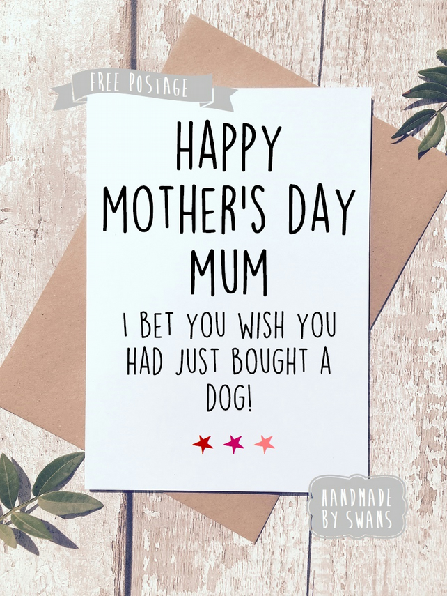 Mother's day card - Wish you'd bought a dog
