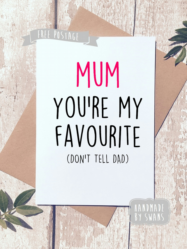 Mother's day card - Mum you are my favourite
