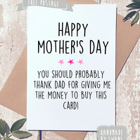 Mother's day card - Dad gave me the money for this card