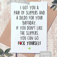 I got you slippers for your birthday - rude birthday card