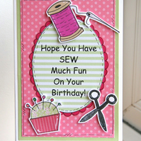 Have SEW Much Fun On Your Birthday Handcrafted Card