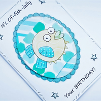 Birthday Card - Puffer Fish - Funny birthday Card - Handcrafted - Sealife - Pun