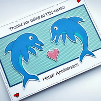 Anniversary Card, Dolphin Couple, Pun Card, Fintastic, Sea Creatures, Handmade