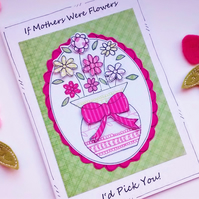 Mother's Day Card - Flower Vase - I'd Pick You - Handcrafted - Mums Moms - Quote