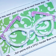 Mother's Day Card - Glasses - Spectacular Mum - Handcrafted Card - Spectacles