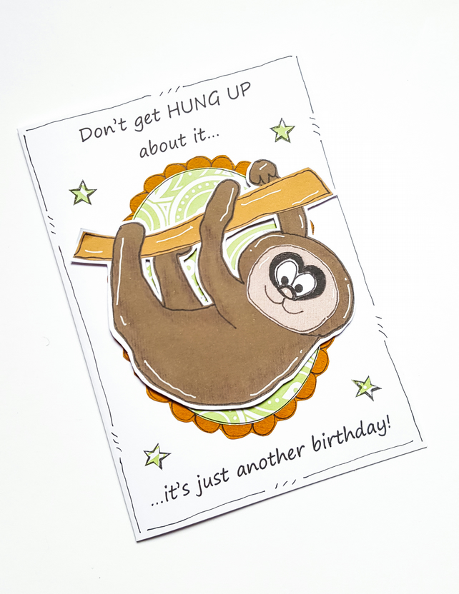 Sloth Birthday Card, Pun Card, Cartoon Sloth, Cheeky Birthday, Friend, Ageist