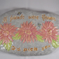 Ceramic Hand Painted Pink Flowers Special Friend Grey Wall Hanging Plaque Sign.