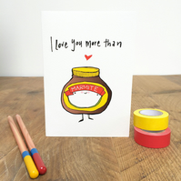I love you more than Marmite Valentines card.