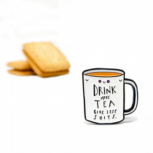 Drink more tea enamel pin badge