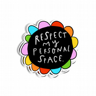 Respect my personal Space sticker