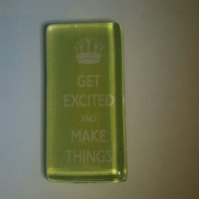 'Get Excited and Make Things' Rectangle Magnet