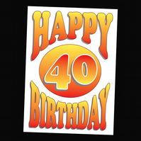 4 - AGES BIRTHDAY CARD - 40 YEARS