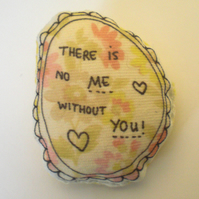 There is no me without you - badge