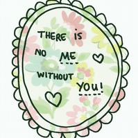 There is no me without you - card