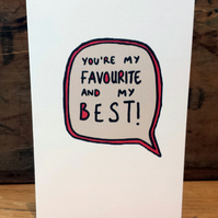 You're my favourite and my best CARD