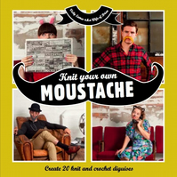 Knit Your Own Moustache (Signed by Author)