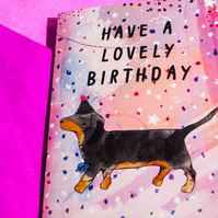 Dachsund Have a Lovely Birthday Greeting Card - Card for All - Dogs