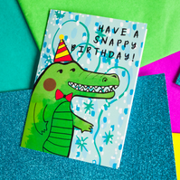 Have a Snappy Birthday Greeting Card - Animal Card- Stationery
