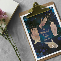 The Universe is in Your Hands Fine Art Print A4