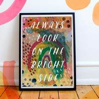 Always Look on the Bright Side A4 Fine Art Print