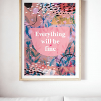 Everything Will Be Fine A4 A3 Illustrated Art Print