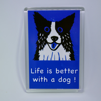 LIFE IS BETTER WITH A DOG FRIDGE MAGNET-free post