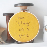 One thing at a time - free motion embroidered message affirmation wall art
