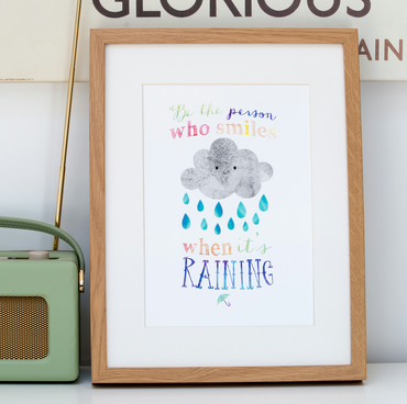 Be The Person Who Smiles When It's Raining - A4 Giclee Print