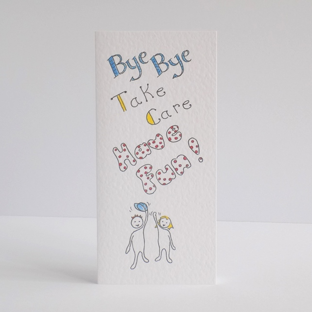 Leaving Card   'Bye bye'