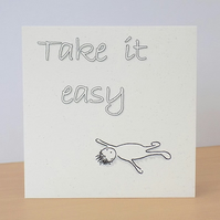Eco Friendly Card  Take It Easy