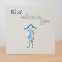 Missing You Card  'Blue Without You card'