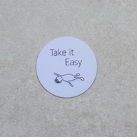 Fridge Magnet 'Take It Easy'