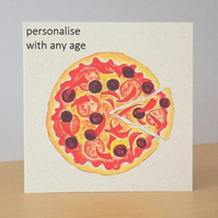 Age Birthday Card Pizza - Printed with any age