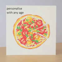 Age Birthday Card Veggie Pizza - Printed with any age