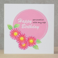 Age Birthday Card Flowers - Printed with any age