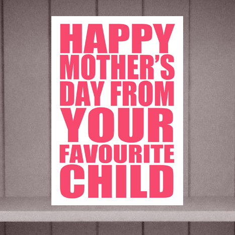 Your Favourite Child Mother's Day Card by Eskimo Circus