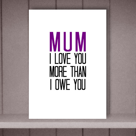 I love you more than I owe you Mother's Day Card by Eskimo Circus