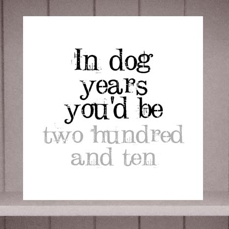 In dog year's you'd be 30th Birthday Card by Eskimo Circus