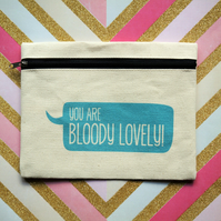 You Are Bloody Lovely! Canvas Make-up Bag