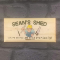 Personalised Shed Plaque - Things Get Made Or Fixes Eventually