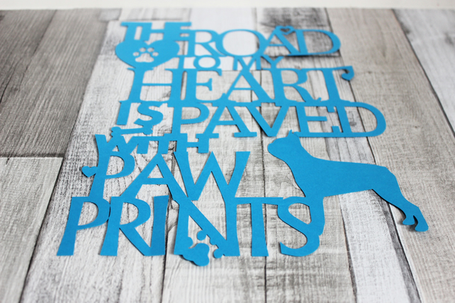 Dog quote papercut 'The Road to my Heart is Paved with Paw Prints'