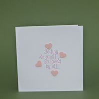 New Baby Card - So Tiny, So Small - Pink hearts