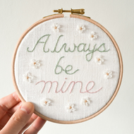 "Always Be Mine Handmade Embroidery Hoop Art 5"" Wedding Anniversary Gift"