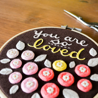25% OFF You Are So Loved Handmade Flowers Embroidery Hoop Wall Art