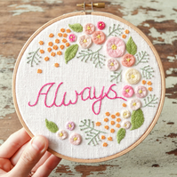 Always - Handmade Floral Botanical Embroidery Hoop Wall Art for Home