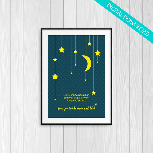 "Personalised New Baby PRINT YOUR OWN ""Love you to the moon and back"""