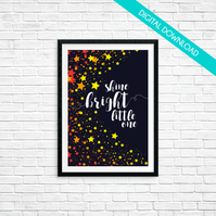 Shine Bright Little One - Stars - A4 PRINT YOUR OWN