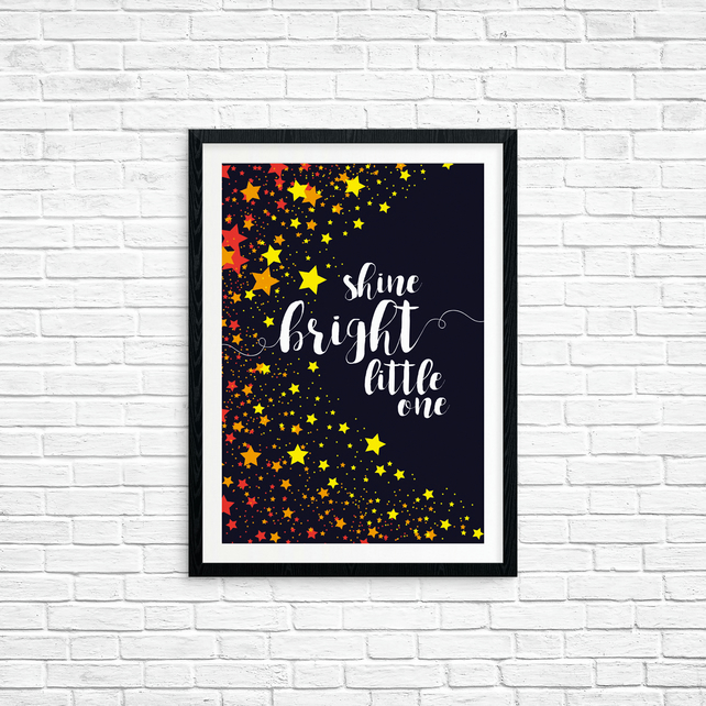 Shine Bright Little One - Stars - A4 print