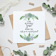 Personalised 'my day would 'succ' without you!' Bridesmaid Card - Succulents